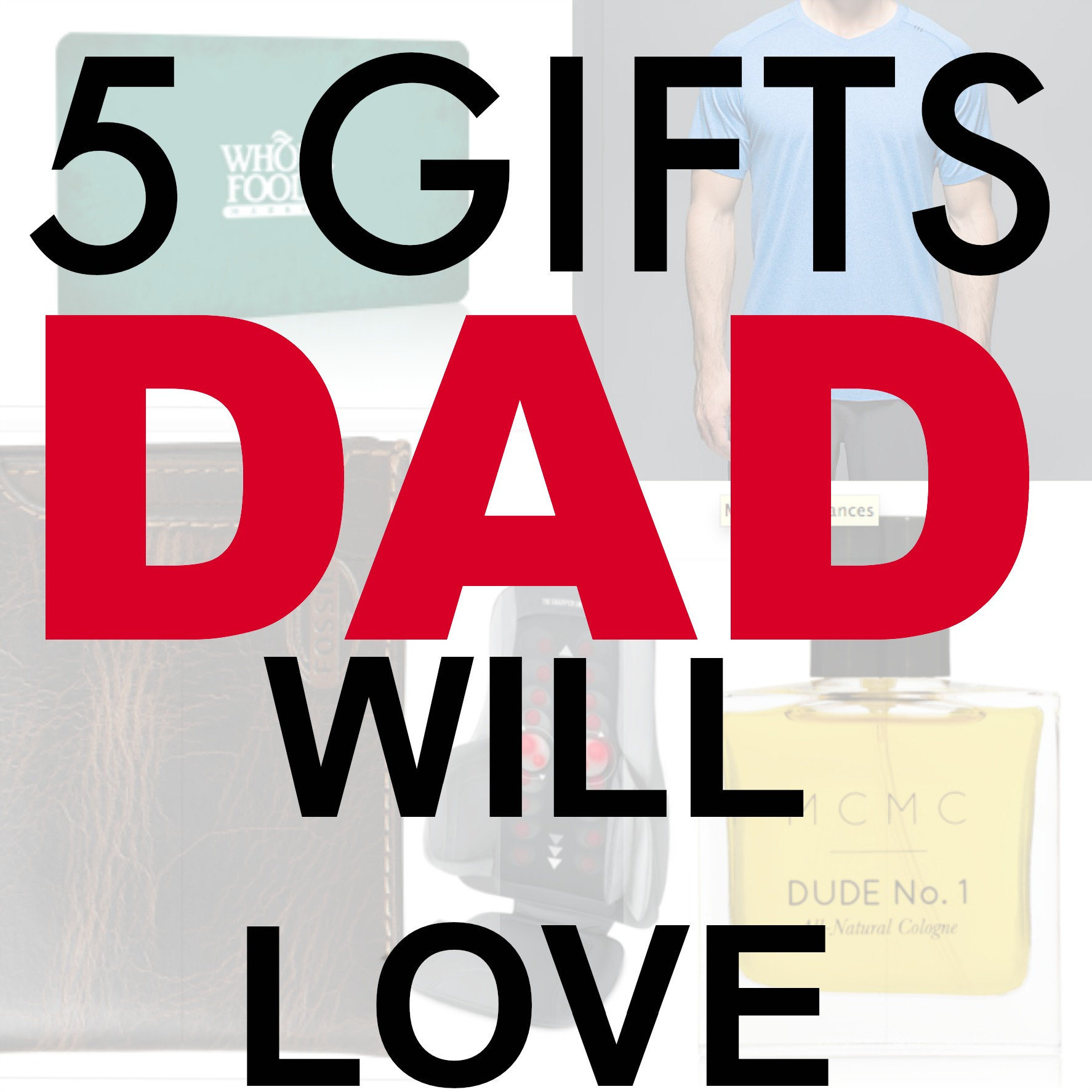 with fathers day just around the corner were all looking for the gift thats going to make dad smile here are 5 great gift ideas for any dad - Best Christmas Gifts For Dad 2014